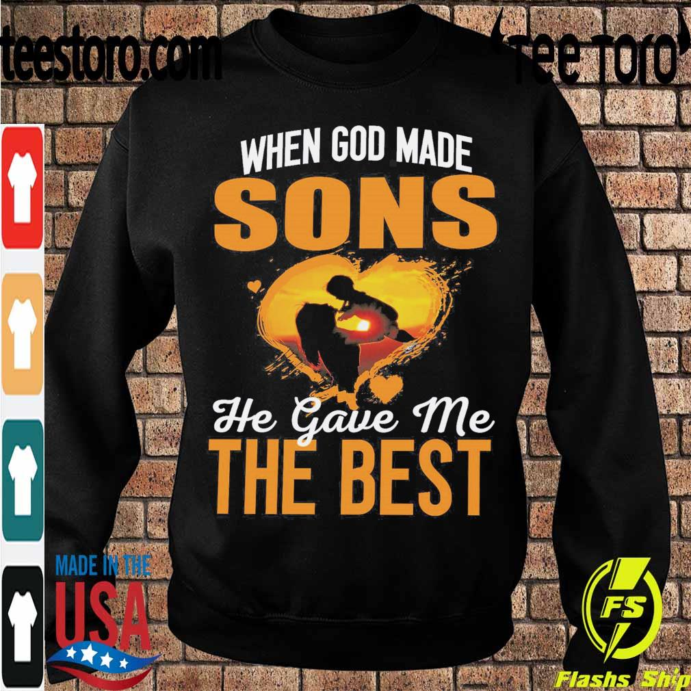 When god made Sons he gave me the best s Sweatshirt