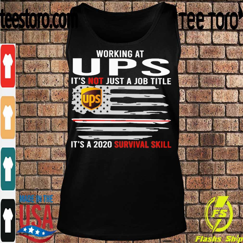 Working at UPS it's not just a Job title it's a 2020 survival skill flag s Tanktop
