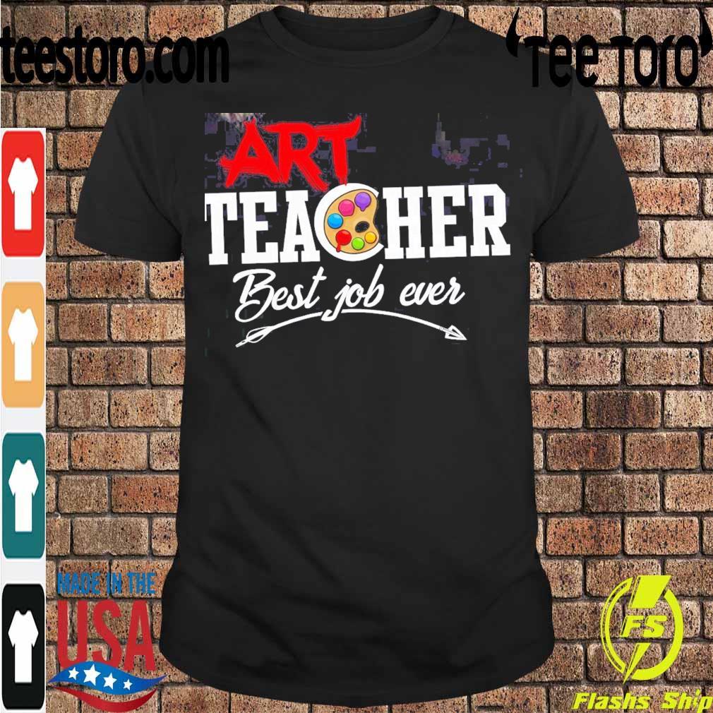 ART teacher best job ever shirt