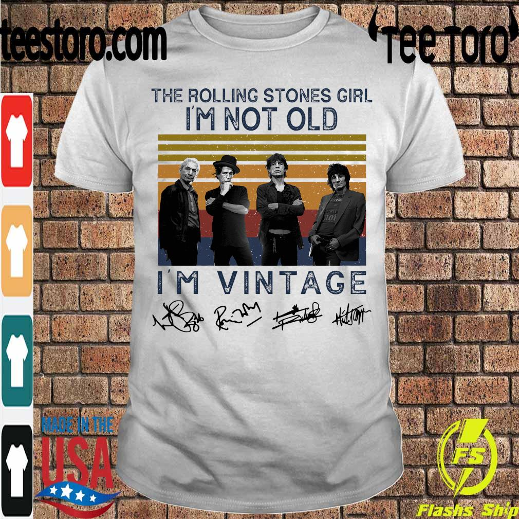 The rolling stones girl I_m not old I'm vintage signatures shirt