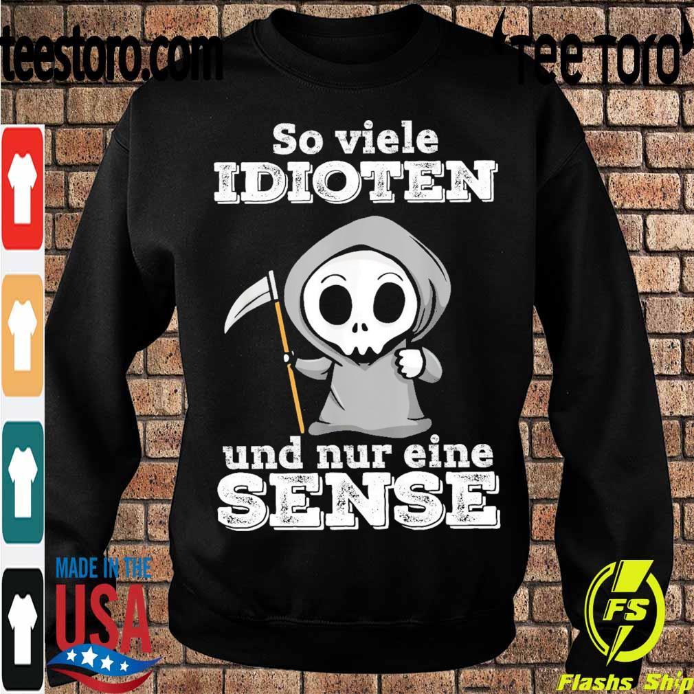 Boo so viele Idioten und nur eine Sense s Sweatshirt