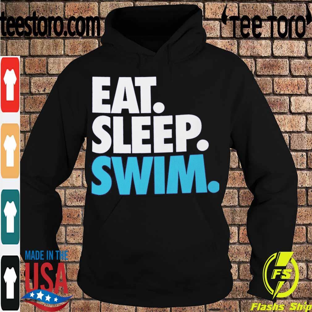 Eat Sleep Swim s Hoodie