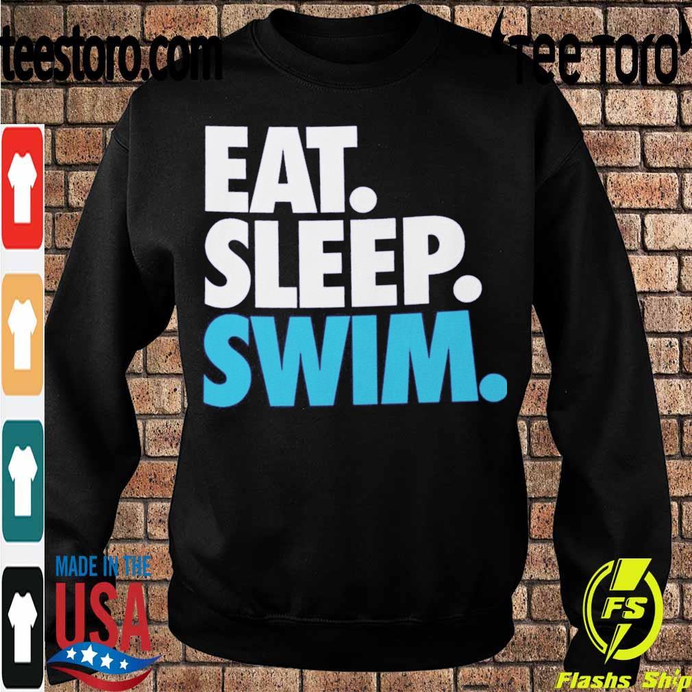 Eat Sleep Swim s Sweatshirt