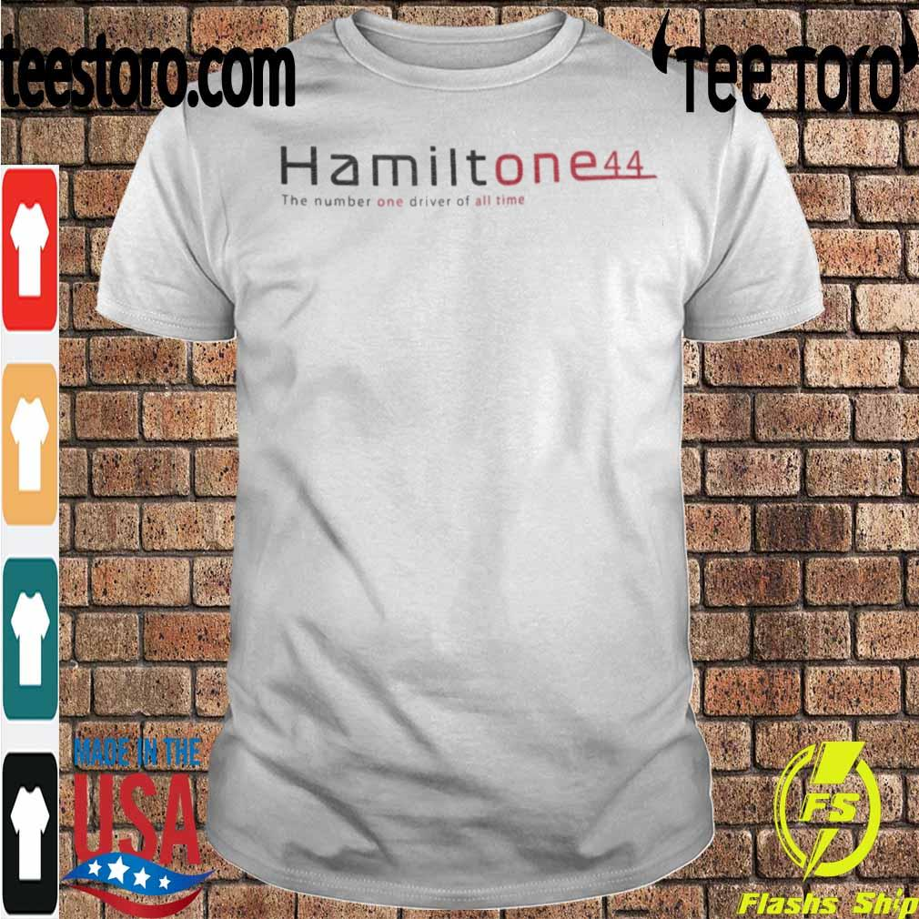 Hamilton e44 the number one driver of all time shirt