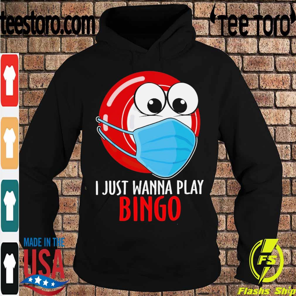 I just wanna play Bingo face mask s Hoodie