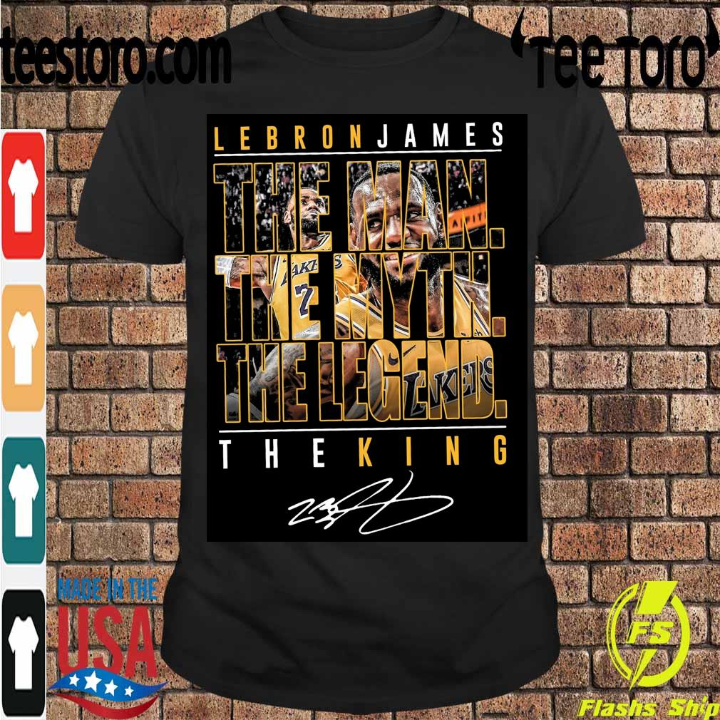 Lebron James the Man the Myth the Legend the King signature shirt