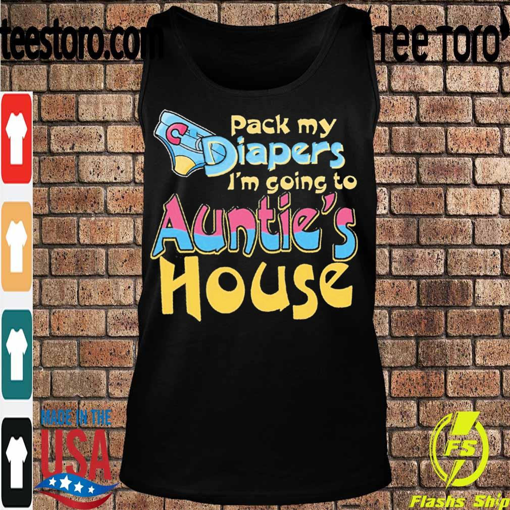 Pack my Diapers I'm going to Auntie's House s Tanktop