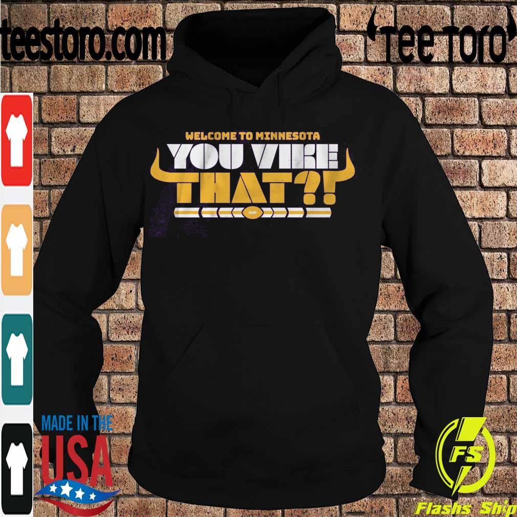You Vike That Shirt Hoodie