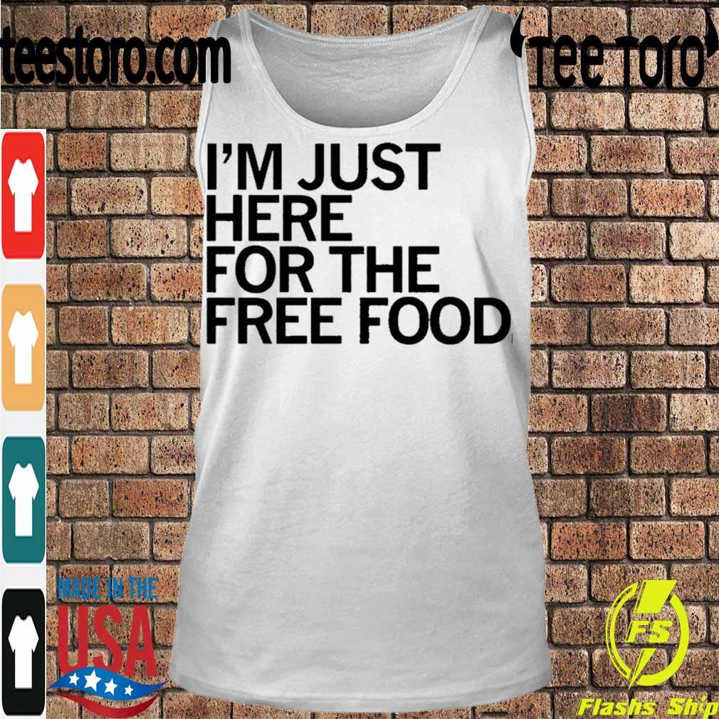 Official Just Here For The Free Food Shirt Tanktop