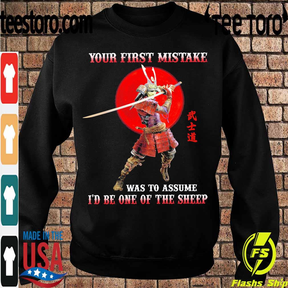 Your first mistake was to assume i'd be one of the sheep s Sweatshirt