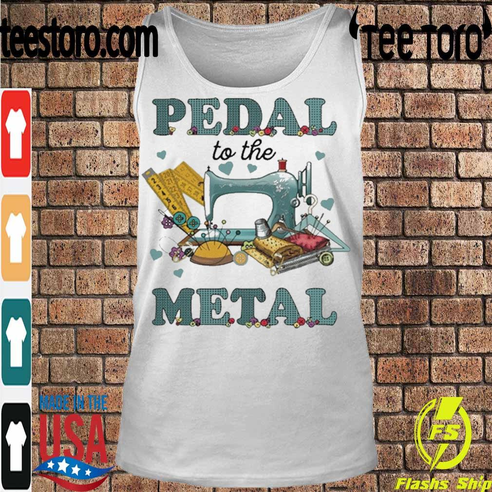 Official Sewing Machine Pedal To The Metal 2021 Shirt Tanktop