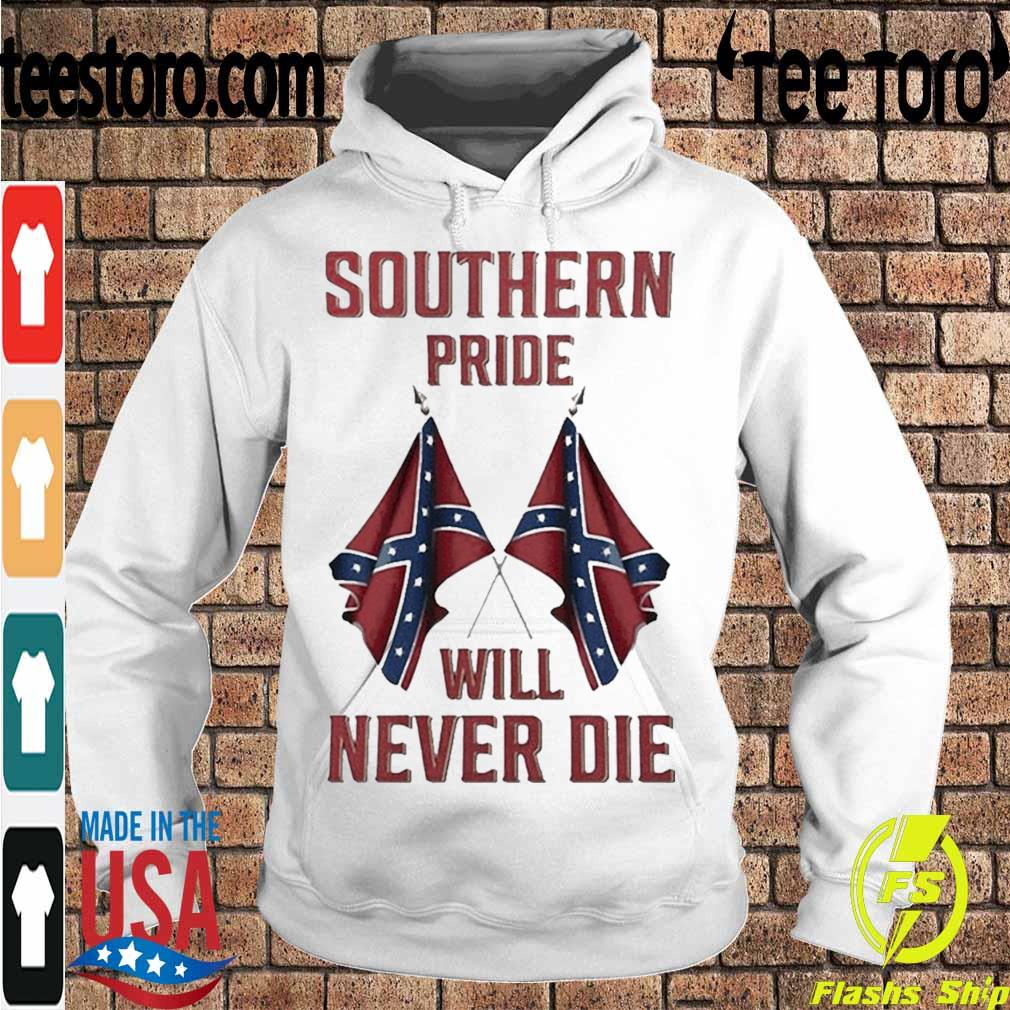 Official Southern Pride Will Never Die Shirt Hoodie