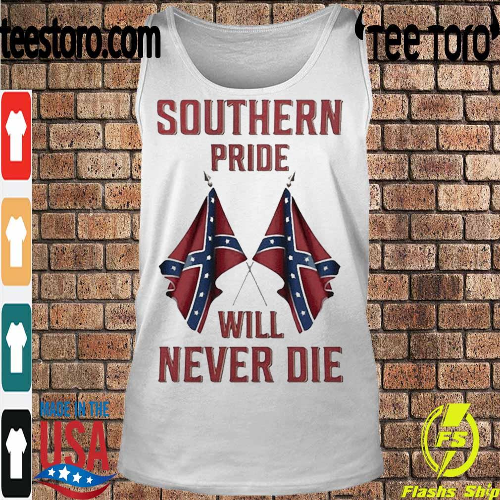Official Southern Pride Will Never Die Shirt Tanktop