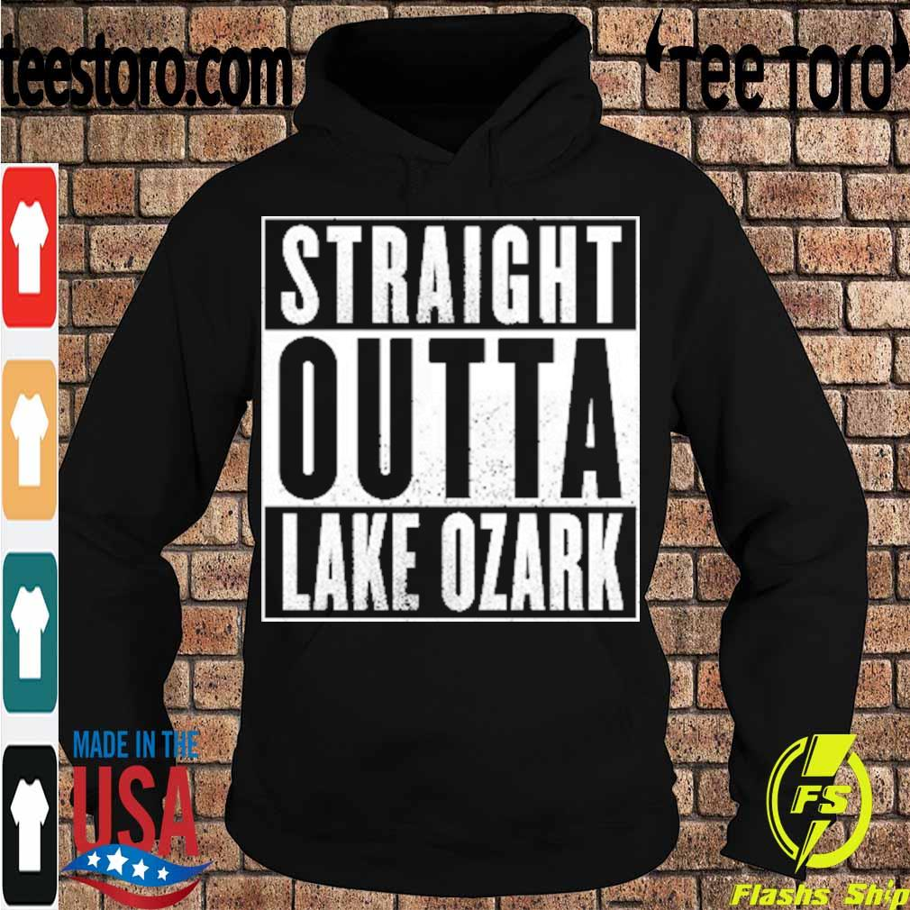 Official Straight Outta Lake Of The Ozarks 2021 Shirt Hoodie