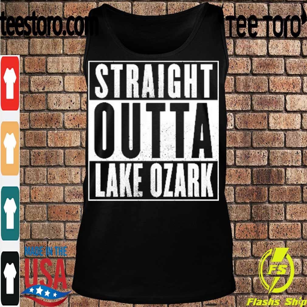 Official Straight Outta Lake Of The Ozarks 2021 Shirt Tanktop