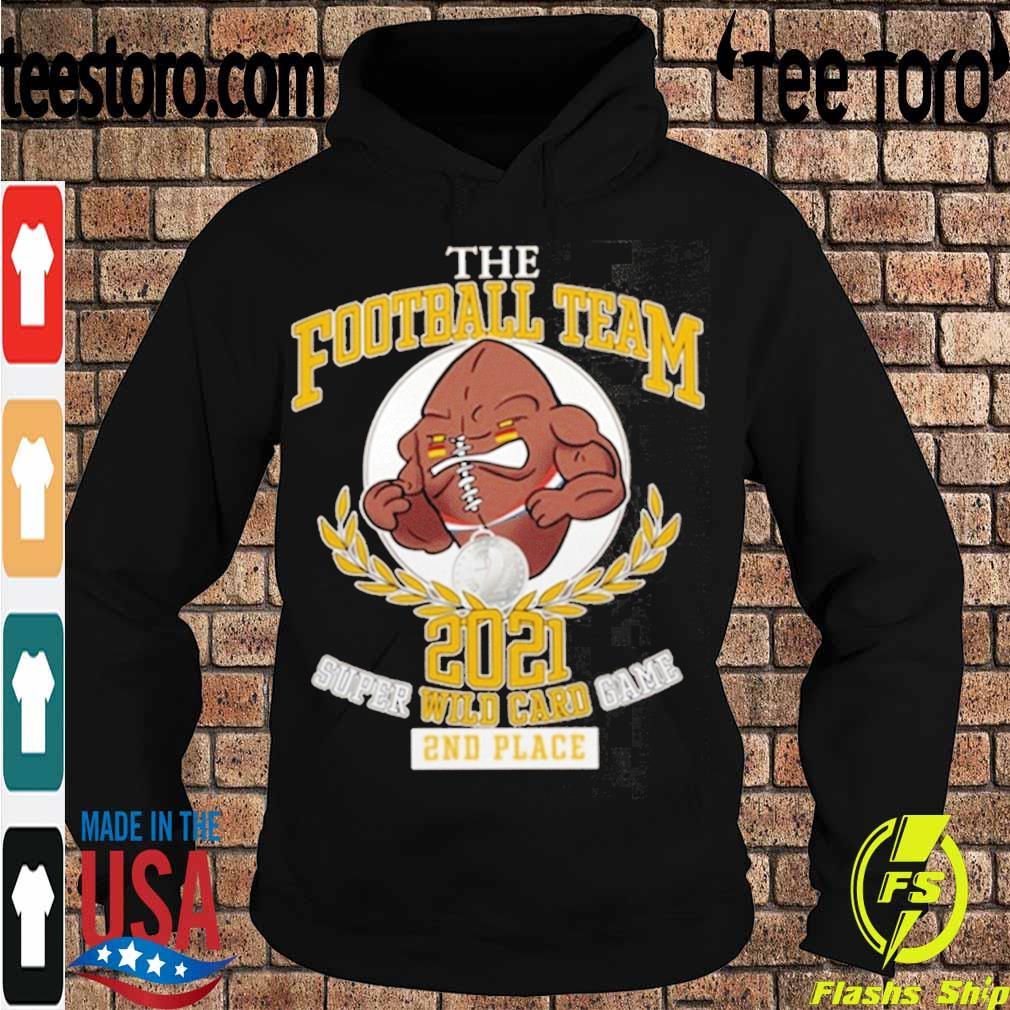 Official The Football Team 2021 Super Wild Card Game 2nd Place Shirt Hoodie