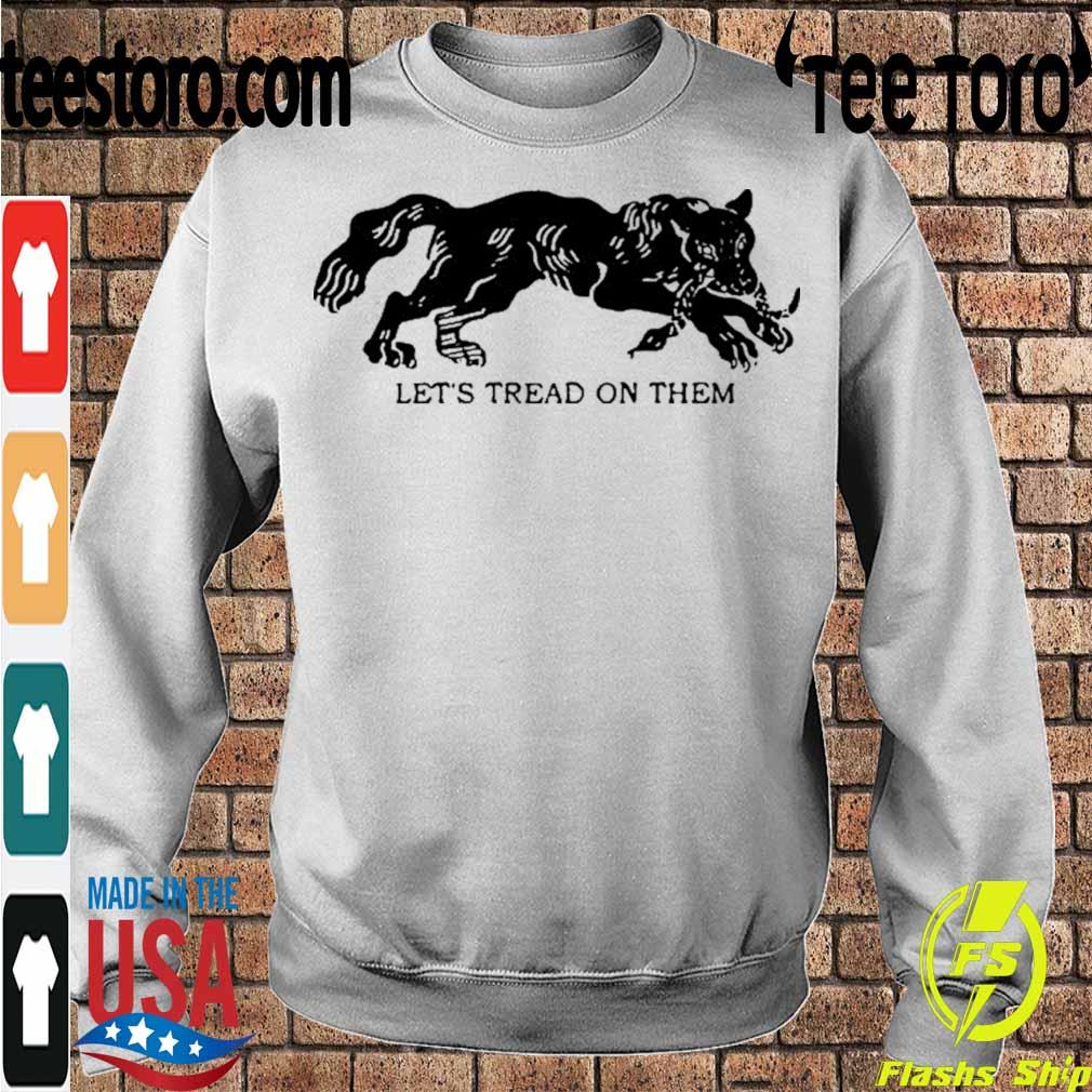 Official Tiger Let's Tread On Them Shirt Sweatshirt