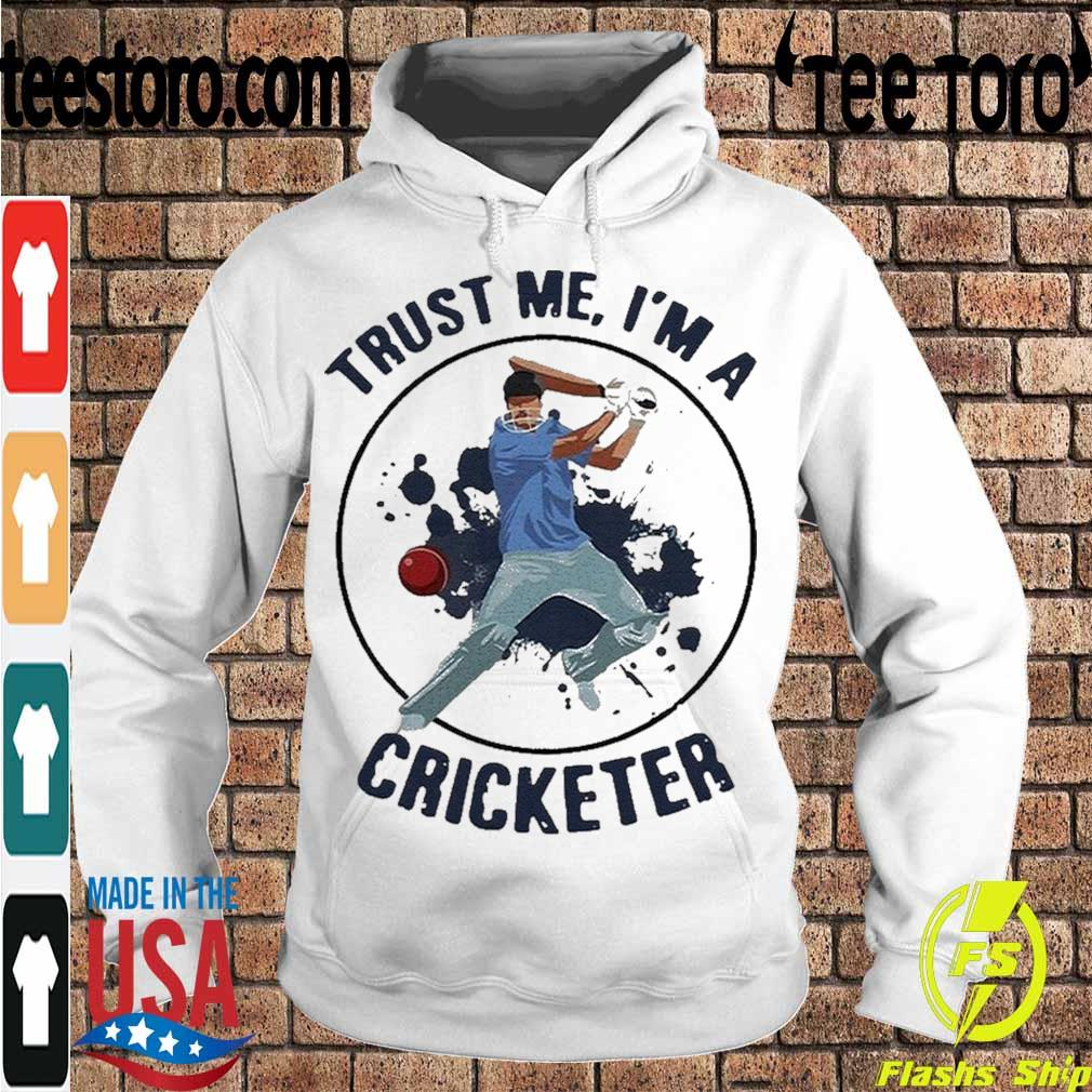 Official Trust Me I'm A Cricketer Shirt Hoodie