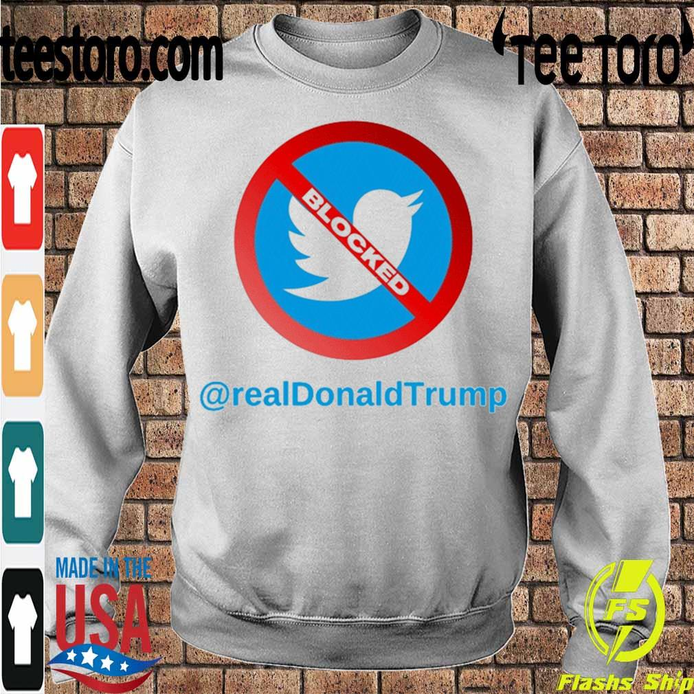 Official Twitter Donald Trump Account Suspende - Account Suspended Trump and Twitter 2021 Shirt Sweatshirt