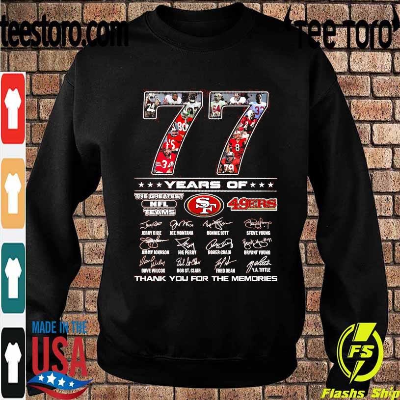 77 Years of The Greatest NFL teams 49ERS thank You for the memories signatures s Sweatshirt