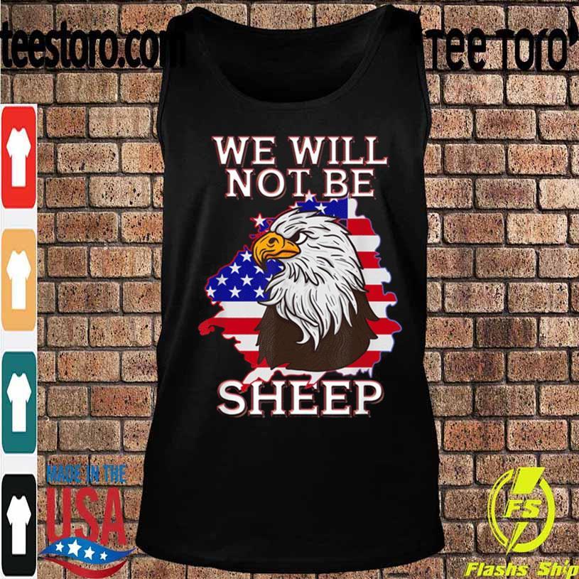 We Will Not Be Sheep Us Flag Eagle Patriotic Shirt Tanktop